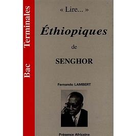 Lire Ethiopiques de Senghor : lecture de l'itinéraire senghorien dans Ethiopiques de Léopold Sédar Senghor : bac terminales