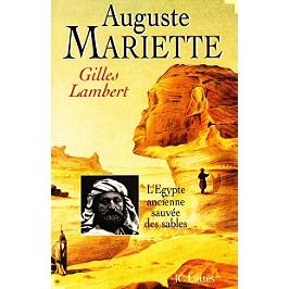 Auguste Mariette ou L'Egypte ancienne sauvée des sables