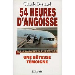 54 heures d'angoisse : Noël 1994, l'Airbus d'Alger : Une hôtesse témoigne