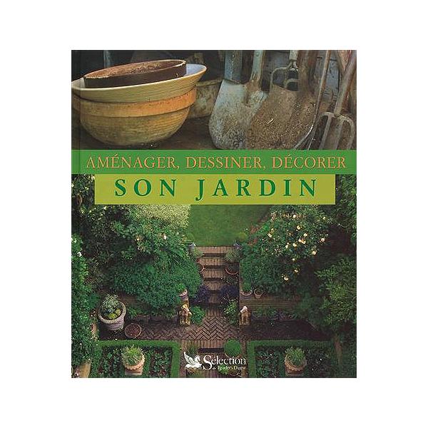 Amenager Dessiner Et Decorer Son Jardin
