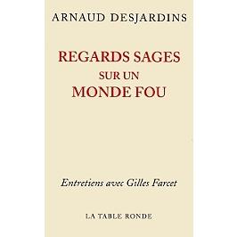 Regards sages sur un monde fou : entretiens avec Gilles Farcet