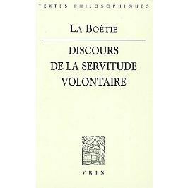 Discours de la servitude volontaire   Suivi de Les paradoxes de la Servitude volontaire