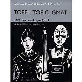 TOEFL, TOEIC, GMAT : l'ABC des tests US par QCM, guide pratique de préparation