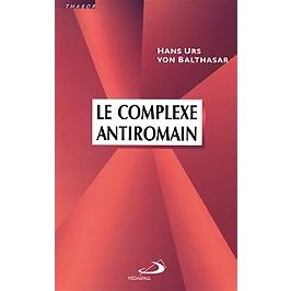 Le complexe antiromain : essai sur les structures ecclésiales