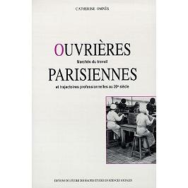 Ouvrières parisiennes : marchés du travail et trajectoires professionnelles au 20e siècle