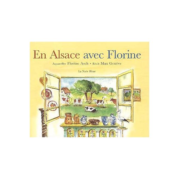 En Alsace Avec Florine Max Genève 9782716506311 Espace