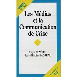 Les médias et la communication de crise