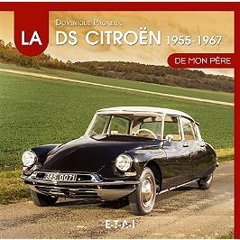 La Citroën DS de mon père, 1955-1967