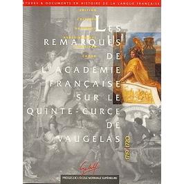 Les remarques de l'Académie française sur le Quinte-Curce de Vaugelas, 1719-1720 : contribution à une histoire de la norme grammaticale et rhétorique en France