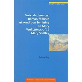 Voix de femmes : roman féminin et condition féminine de Mary Wollstonecraft à Mary Shelley