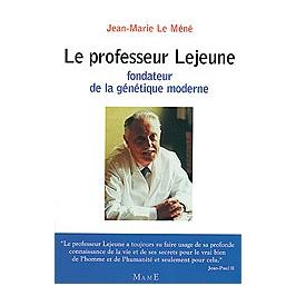 Le professeur Lejeune, fondateur de la génétique moderne