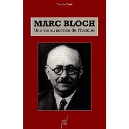 Marc Bloch, une vie au service de l'histoire