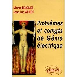 Problèmes et corrigés de génie électrique