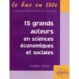 Les 15 grands auteurs en sciences économiques et sociales