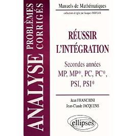 Réussir l'intégration, classes préparatoires de seconde année MP, MP*, PC, PC*, PSI, PSI* : problèmes corrigés