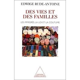Des vies et des familles : les immigrés, la loi et la coutume