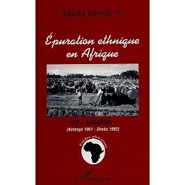 Epuration ethnique en Afrique : les Kasaïens (Katanga 1961-Shaba 1992)