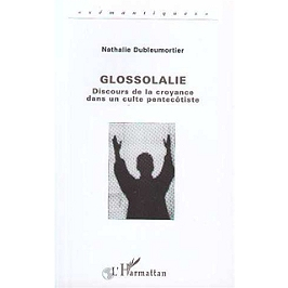 Glossolalie : discours de la croyance dans un culte pentecôtiste