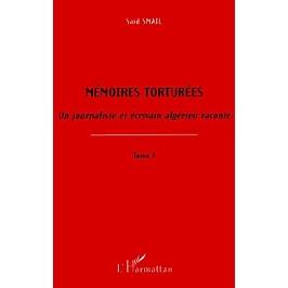 Mémoires torturées : un journaliste et écrivain algérien raconte