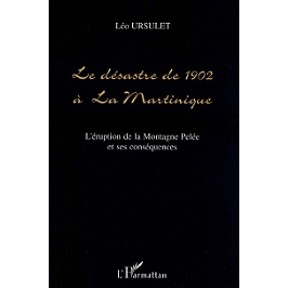 Le désastre de 1902 à la Martinique : l'éruption de la montagne Pelée et ses conséquences