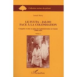 Le Fuuta-Jaloo face à la colonisation : conquête et mise en place de l'administration en Guinée (1880-1920)