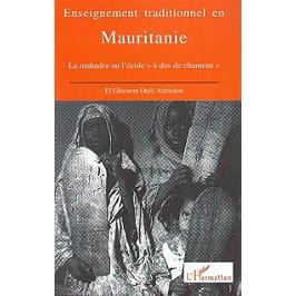 Enseignement traditionnel en Mauritanie : le mahadra ou l'école à dos de chameau