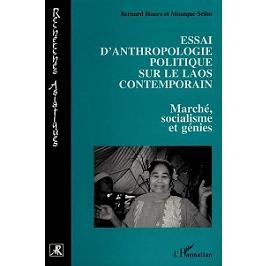 Essai d'anthropologie politique sur le Laos contemporain : marché, socialisme et génies