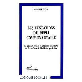 Les tentations du repli communautaire : le cas des Franco-Maghrébins en général et des enfants de Harkis en particulier