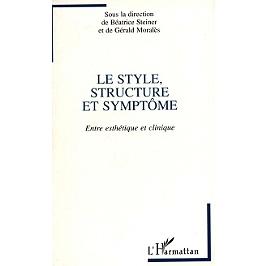 Le style, structure et symptome : entre esthétique et clinique