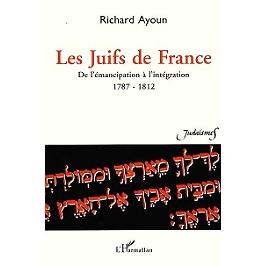 Les Juifs de France : de l'émancipation à l'intégration, 1787-1812 : documents, bibliographie et annotations