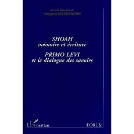 Shoah, mémoire et écriture : Primo Levi et le dialogue des savoirs