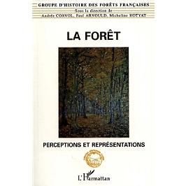 La forêt : perceptions et représentations