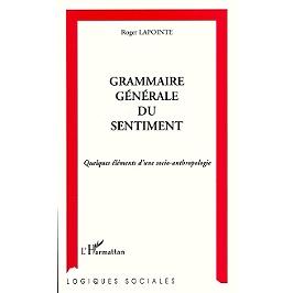 Grammaire générale du sentiment : quelques éléments d'une socio-anthropologie
