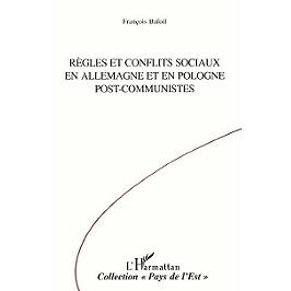 Règles et conflits sociaux en Allemagne et en Pologne post-communistes