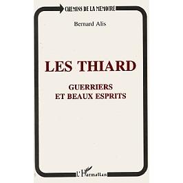 Les Thiard : guerriers et beaux esprits