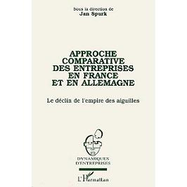 Approche comparative des entreprises en France et en Allemagne : le déclin de l'empire des aiguilles