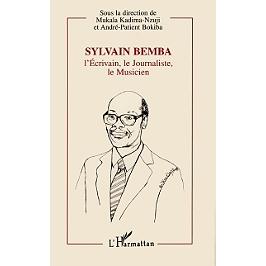 Sylvain Bemba : l'écrivain, le journaliste, le musicien, 1934-1995