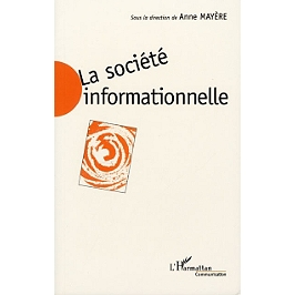 La société informationnelle : enjeux sociaux et approches économiques