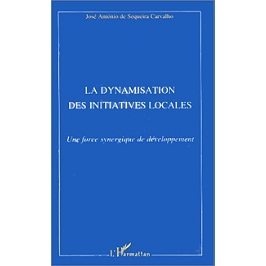 La dynamisation des initiatives locales : une force synergique de développement : l'appui aux Initiatives de développement local intégré : un axe complémentaire pour la politique de coopération de l'Union européenne