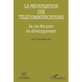 La privatisation des télécommunications : le cas des pays en développement