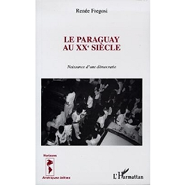 Le Paraguay au XXe siècle : naissance d'une démocratie