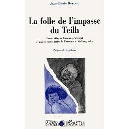 La folle de l'impasse du Teilh : conte bilingue français-provençal et autres contes noirs de Provence et du Languedoc