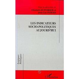 Les indicateurs socio-politiques aujourd'hui : actes du colloque de l'Association française de science politique et de l'Observatoire interrégional du politique, janvier 1996