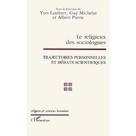 Le religieux des sociologues : trajectoires personnelles et débats scientifiques
