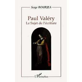 Paul Valéry : le sujet de l'écriture