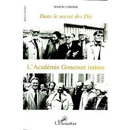 Dans le secret des dix : l'académie Goncourt intime