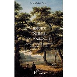 Histoire du bois de Boulogne : le bois du roi et la promenade mondaine de Paris