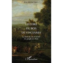 Histoire du bois de Vincennes : la forêt du roi et le bois du peuple de Paris