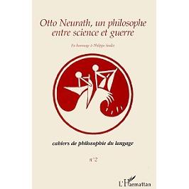 Otto Neurath, un philosophe entre guerre et science : en hommage à Philippe Soulez