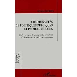 Communautés de politiques publiques et projets urbains : étude comparée de deux grandes opérations d'urbanisme municipales contemporaines
